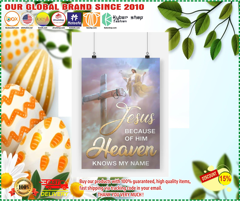 Jesus because of him heaven knows my name poster