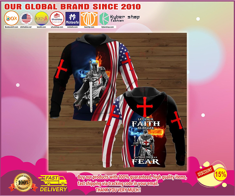 Let your faith be bigger than your fear 3d hoodie 1