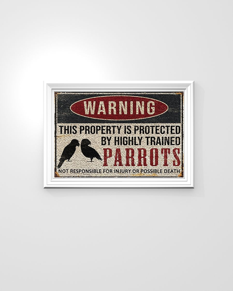 Parrots warning this property is protected by highly trained poster
