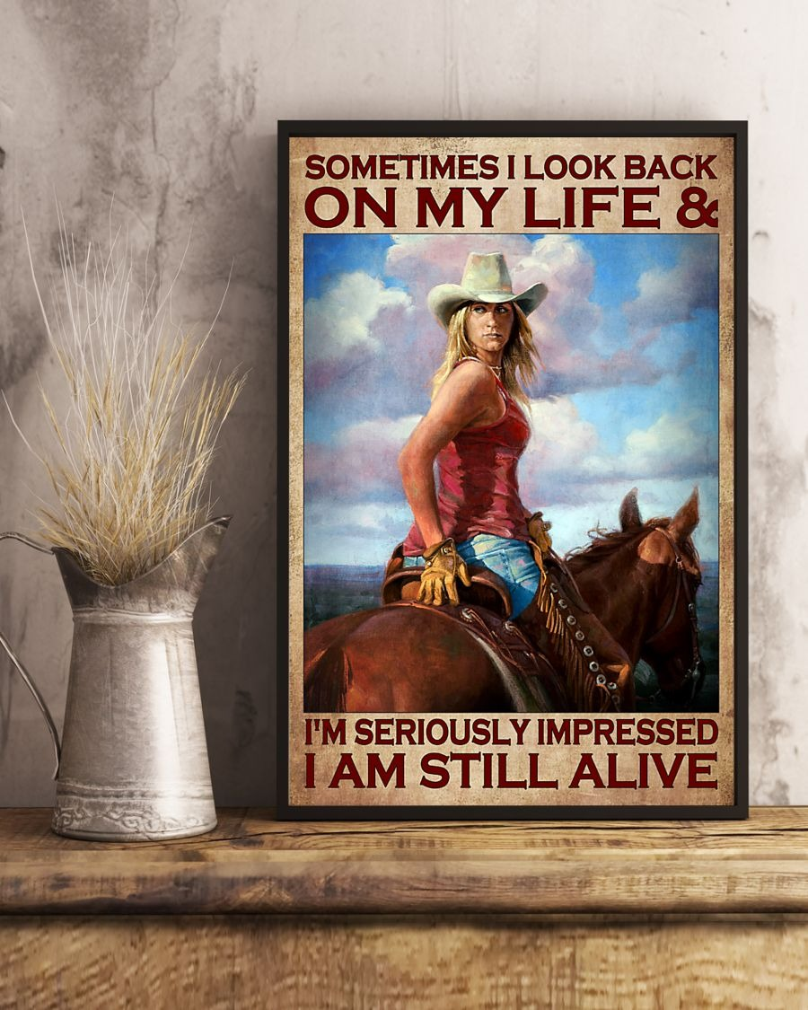 Sometimes I look back on my life and I'm seriously impressed I am still alive poster