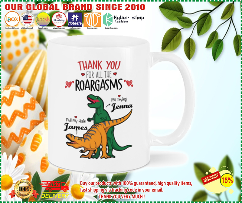 Valentine Dinosaur Thank you for all the roargasms Pull my hair I'm trying mug