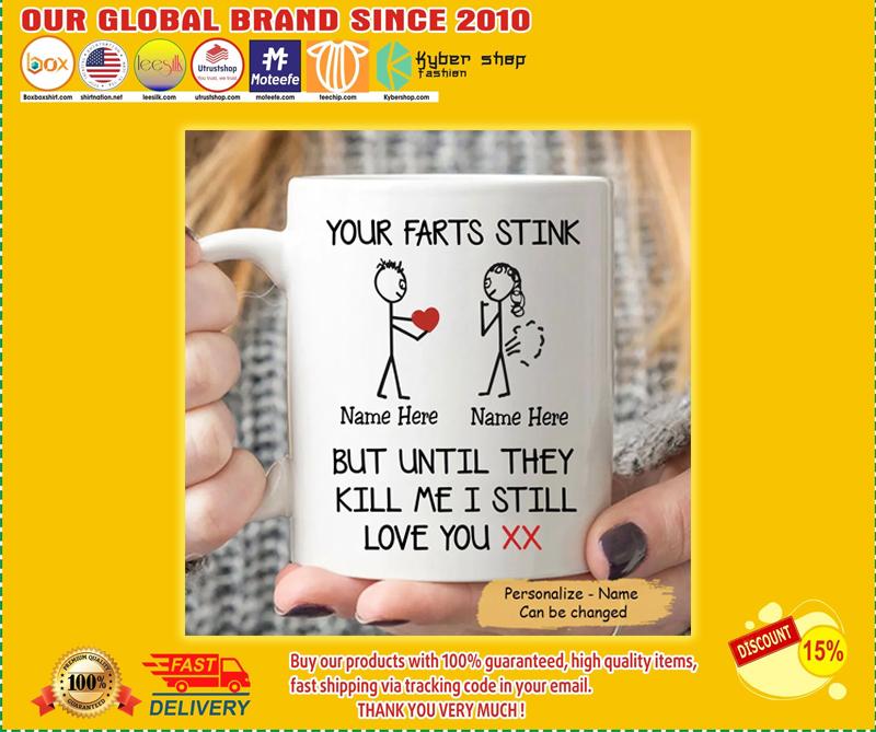 Valentine Your Farts Stink But Until They Kill Me I Still Love You Mug