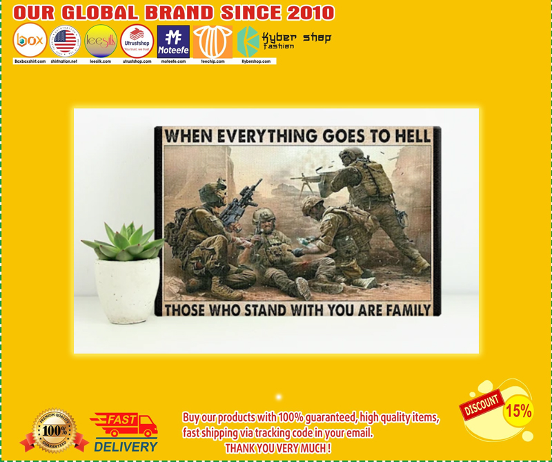 Veteran when everything goes to hell those who stand with you are family poster