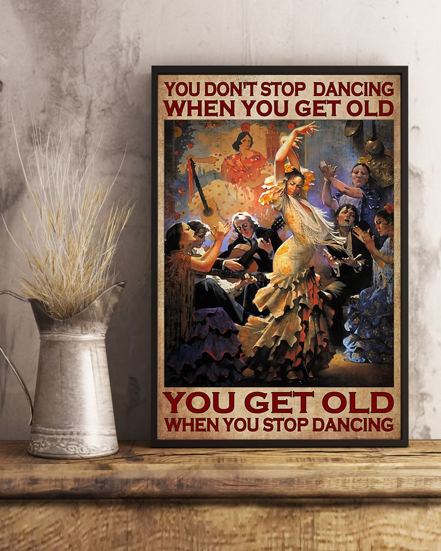 You don't stop dancing when you get old poster