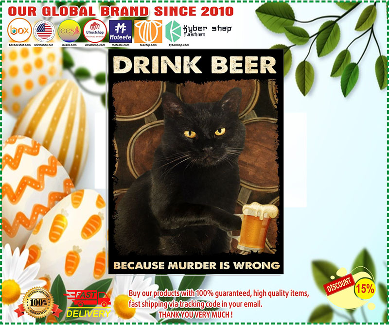 Black cat drink beer because murder is wrong poster 1