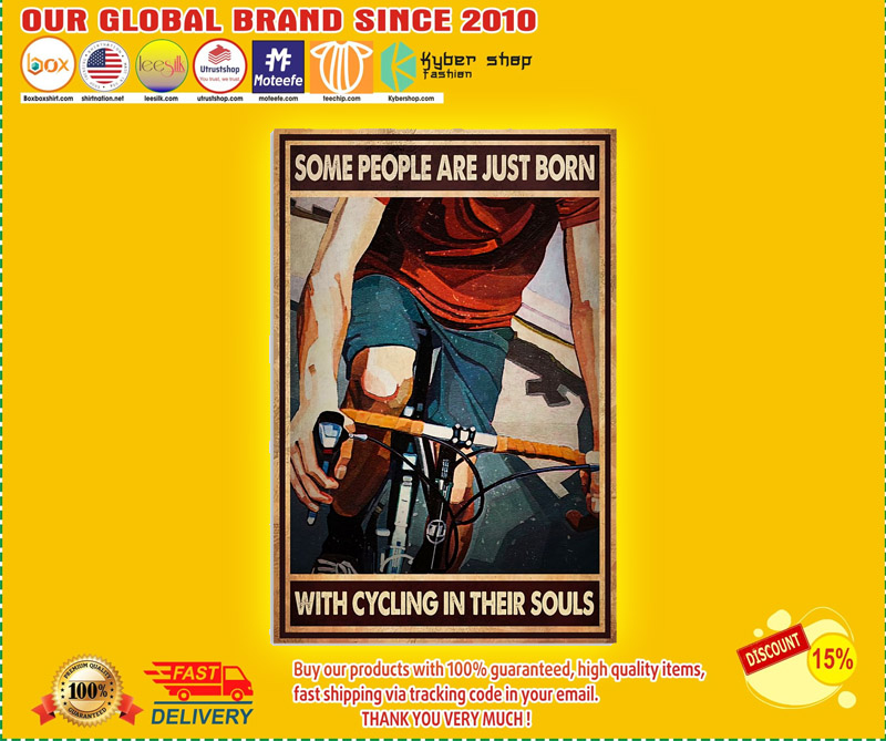 Cycling some people are just born with cycling in their souls poster 1