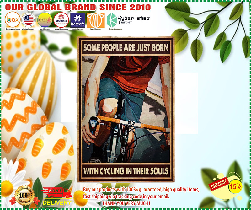Cycling some people are just born with cycling in their souls poster 3