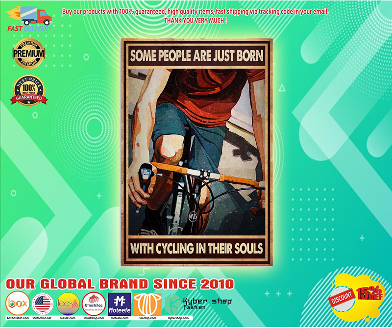 Cycling some people are just born with cycling in their souls poster