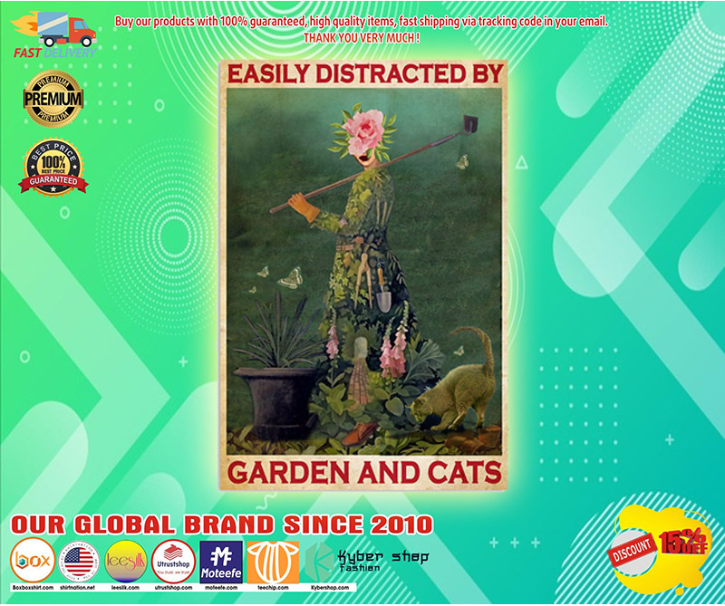 Easily distracted by garden and cats poster 3