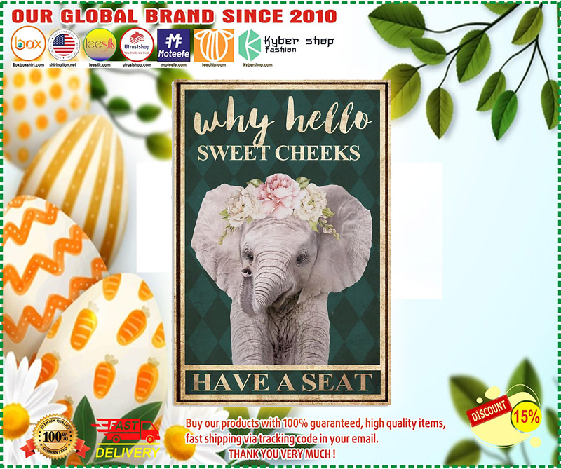 Elephant why hello sweet cheeks have a seat poster 1