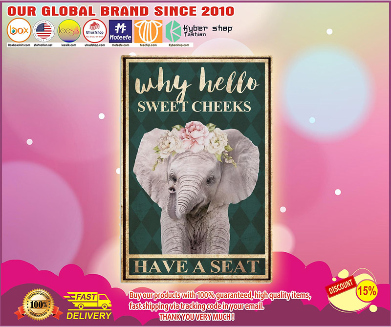 Elephant why hello sweet cheeks have a seat poster
