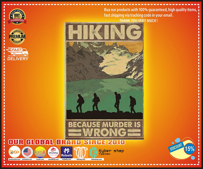 Hiking because murder is wrong poster