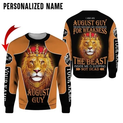 Lion King I am the August guy never mistake my kindness for weakness 3d over print hoodie 1