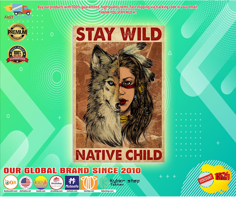Native child stay wild poster 3