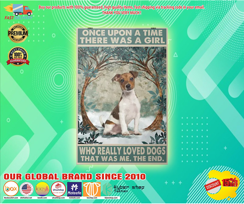 Once upon a time there was a girl who really loved dogs that was me the end poster 1