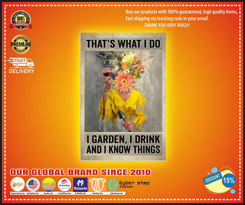 Thats what I do I garden I drink and I know things poster 2