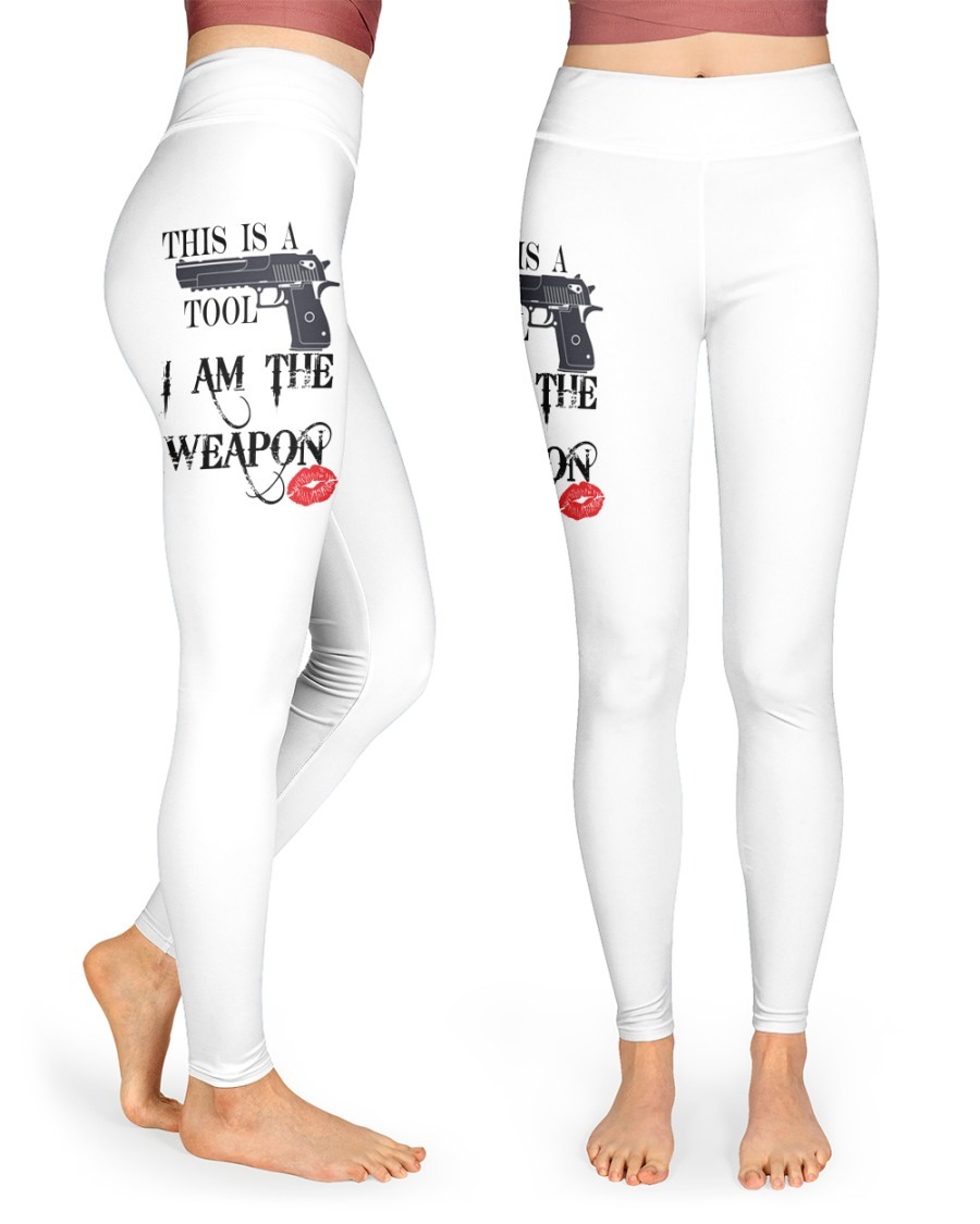 This is a tool I am the weapon legging