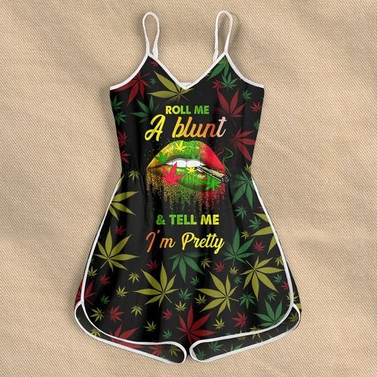 Weed roll me a blunt and Tell me Im pretty Rompers for women
