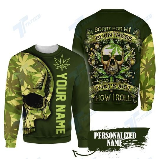 Weed your name thats just how I roll 3D hoodie 3
