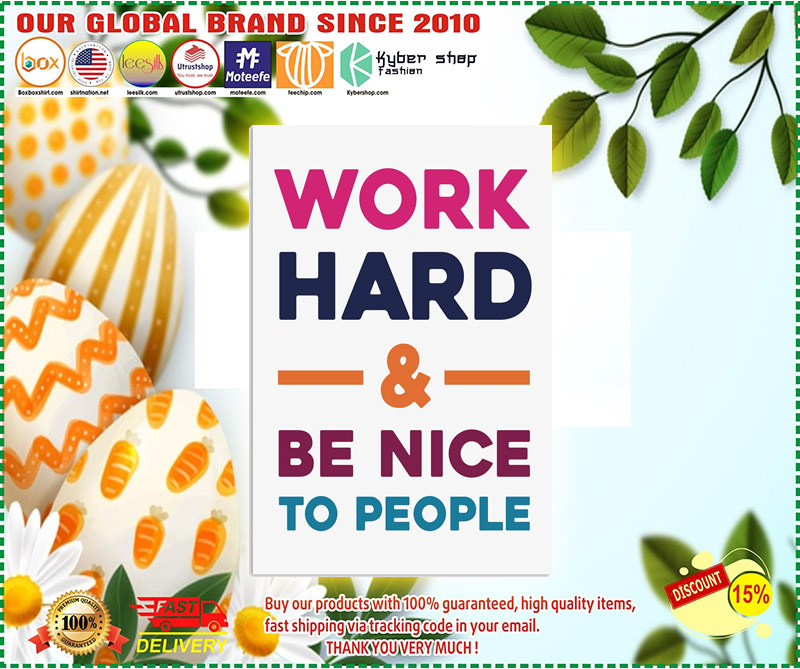 Work hard be nice to people poster 1