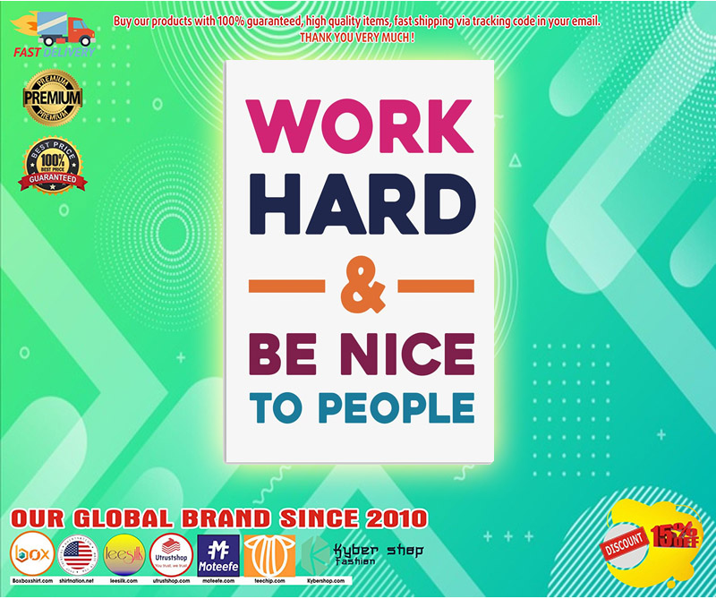Work hard be nice to people poster 3