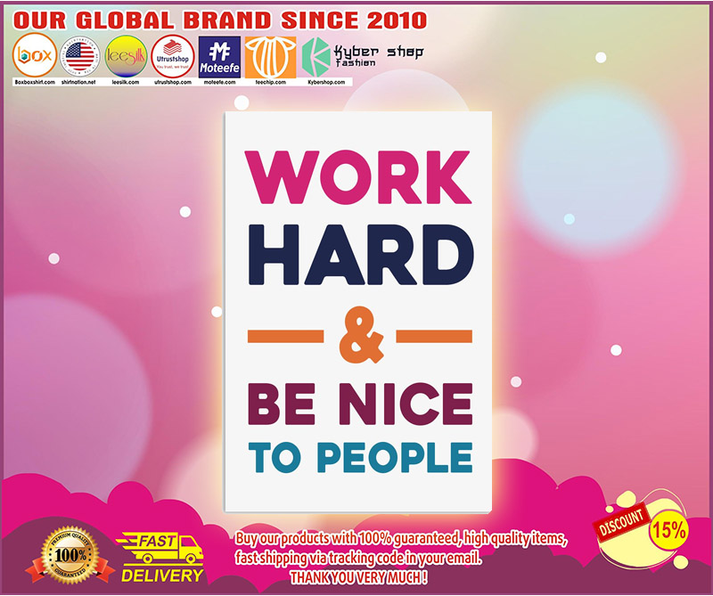 Work hard be nice to people poster