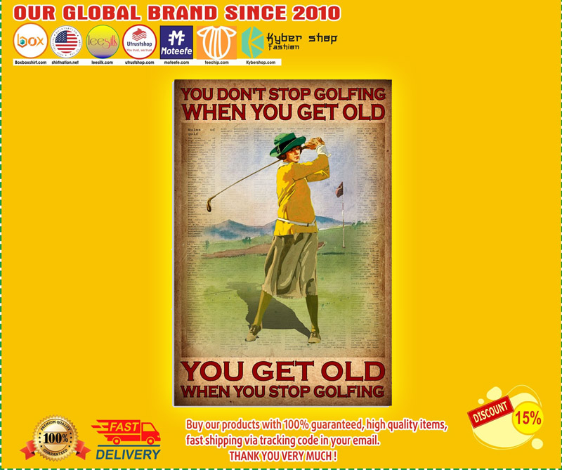You dont stop golfing when you get old poster 2