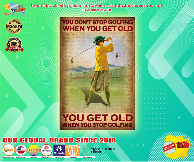 You dont stop golfing when you get old poster 3