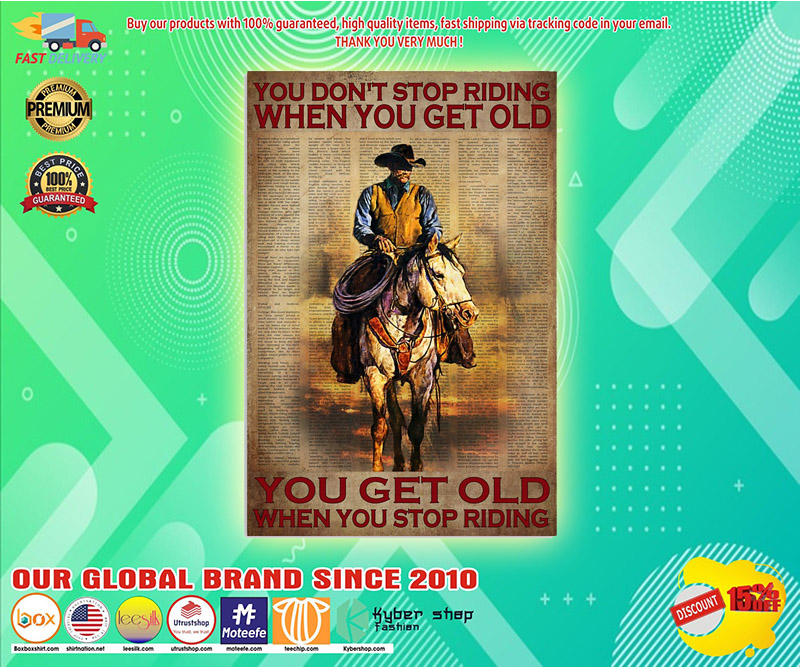 You dont stop riding when you get old poster 3
