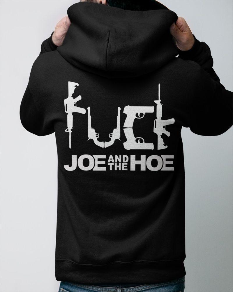 Fuck joe and the hoe shirt 1