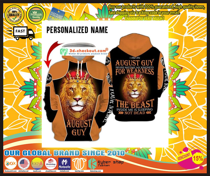 I am a august guy never mistake my kindness for weakness the beast inside me is sleeping not dead custom name 3D hoodie 2