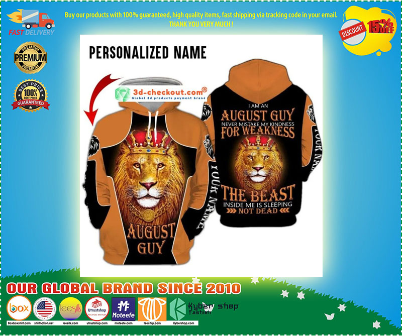 I am a august guy never mistake my kindness for weakness the beast inside me is sleeping not dead custom name 3D hoodie 3