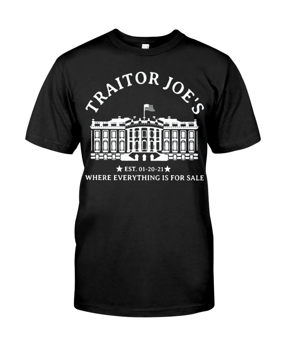 Traitor Joes Est. 01 20 21 Where Everything Is For Sale Shirt
