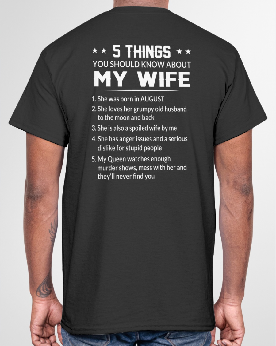 5 Things You Should Know About My Wife She was born in August Shirt1