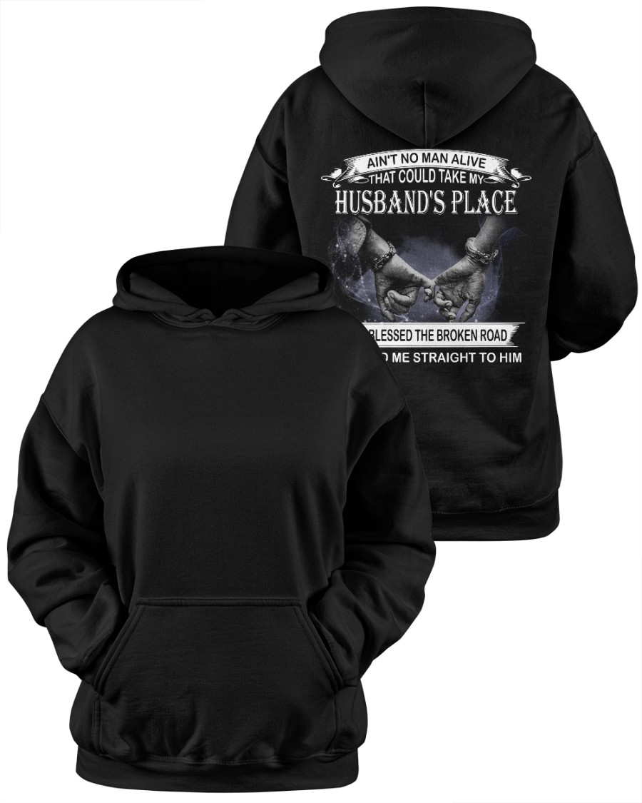 Aint To Man Alive That Could Take My Husbands Place God Blessed The Broken Road That Led Me Straight To Him Shirt9
