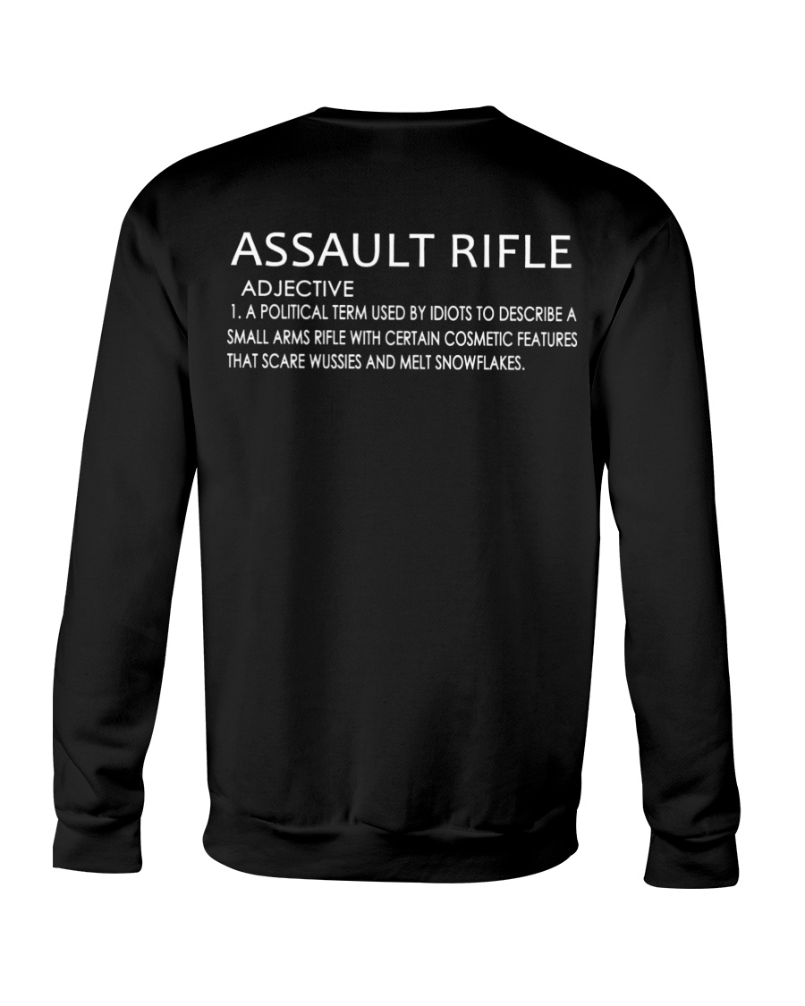 Assault Rifle Adjuctive A Political Term Used By Idiots Shirt7
