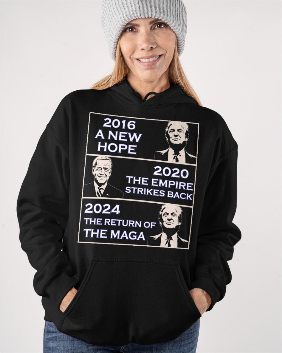 Donald Trump 2016 A New Hope Biden 2020 The Empire Strickes Back Donald Trump 2024 The Return Of The Maga Shirt11