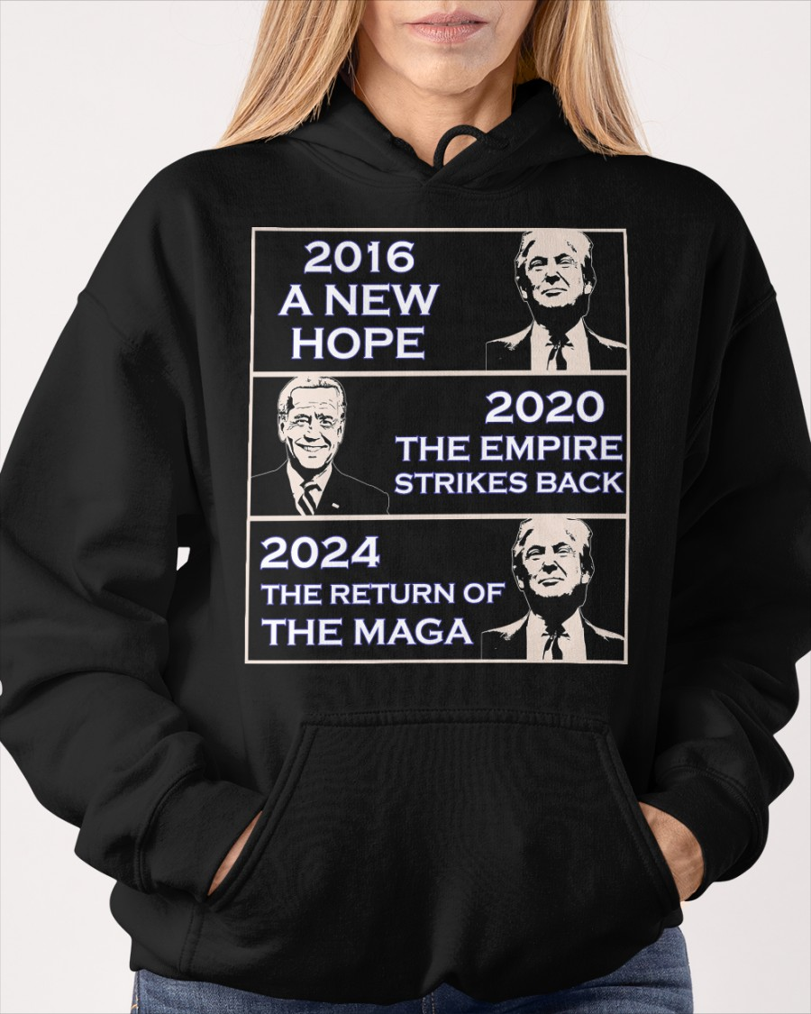 Donald Trump 2016 A New Hope Biden 2020 The Empire Strickes Back Donald Trump 2024 The Return Of The Maga Shirt12