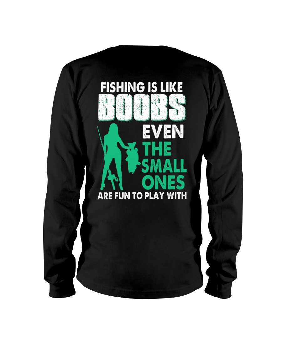 Fishing Is Like Boobs Even The Small Ones Are Fun To Play With Shirt6