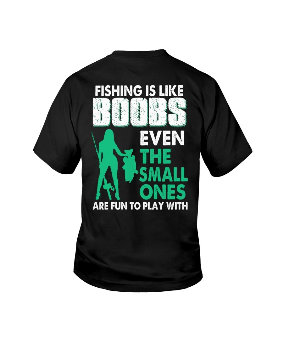 Fishing Is Like Boobs Even The Small Ones Are Fun To Play With Shirt9