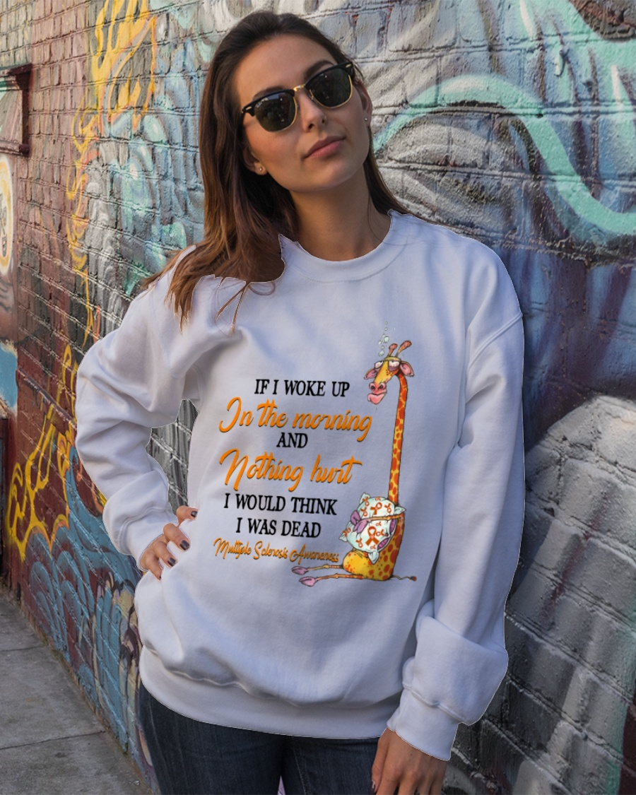 Giraffe If I Woke Up In The Morning And Nothing Hurt I Would Think I Was Dead Shirt7 1