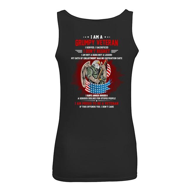 I Am A Grumpy Veteran I Served I Sacrificed I Dont Reoret Shirt54