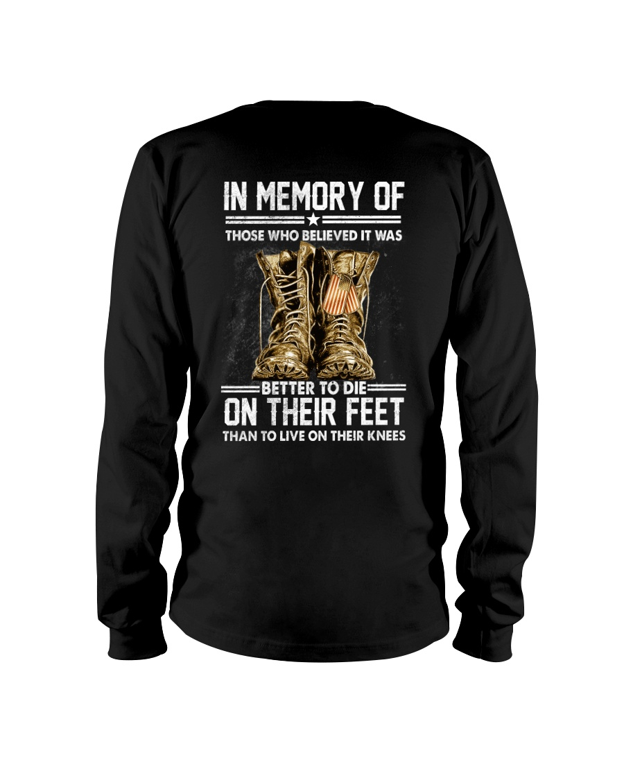 In Memory Of Those Who Believed Is Was Better To Die On Their Feet Than To Live On Their Knees Shirt7