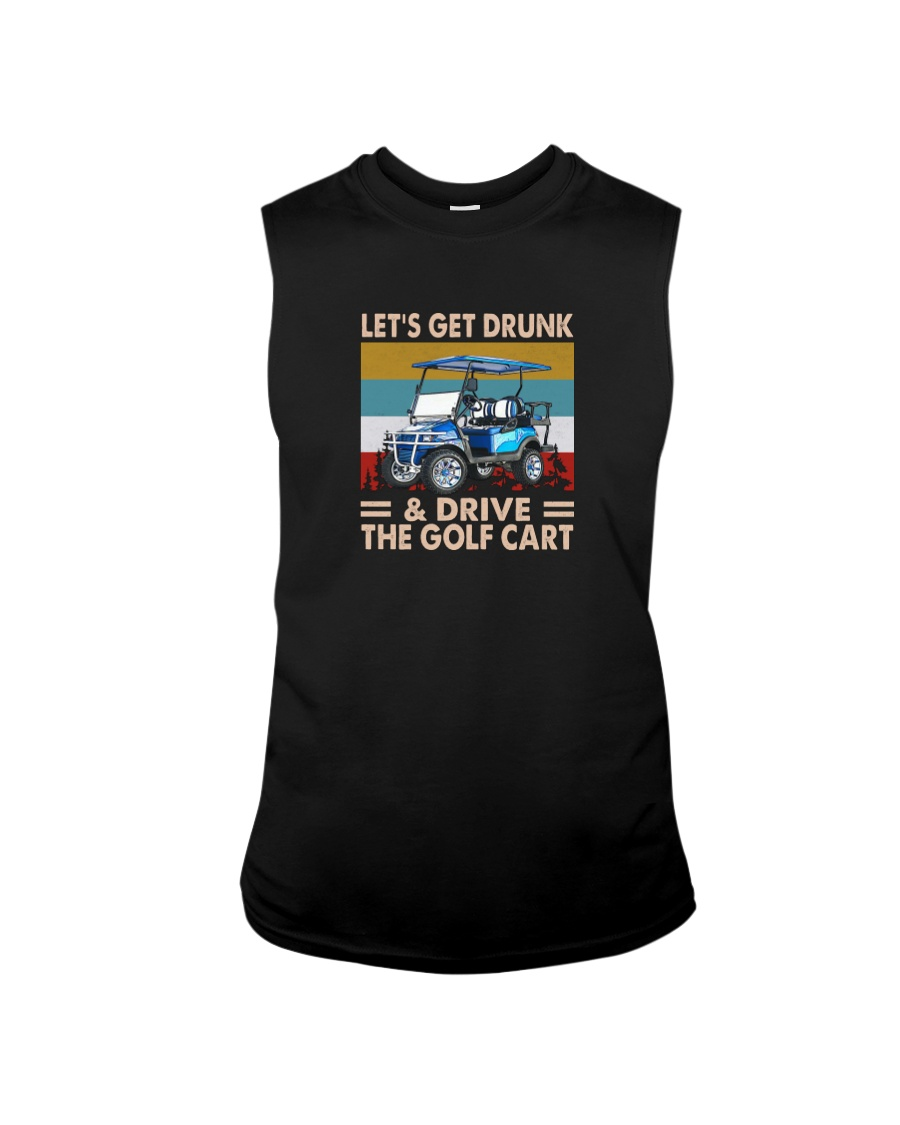 Let Get Drunk And Drive The Golf Cart Shirt5