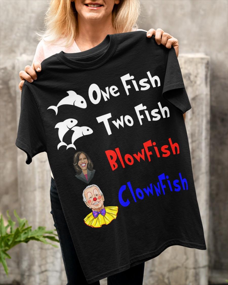 Nancy Pelosi Clown Biden One Fish Two Fish BlowFish ClownFish Shirt6 1