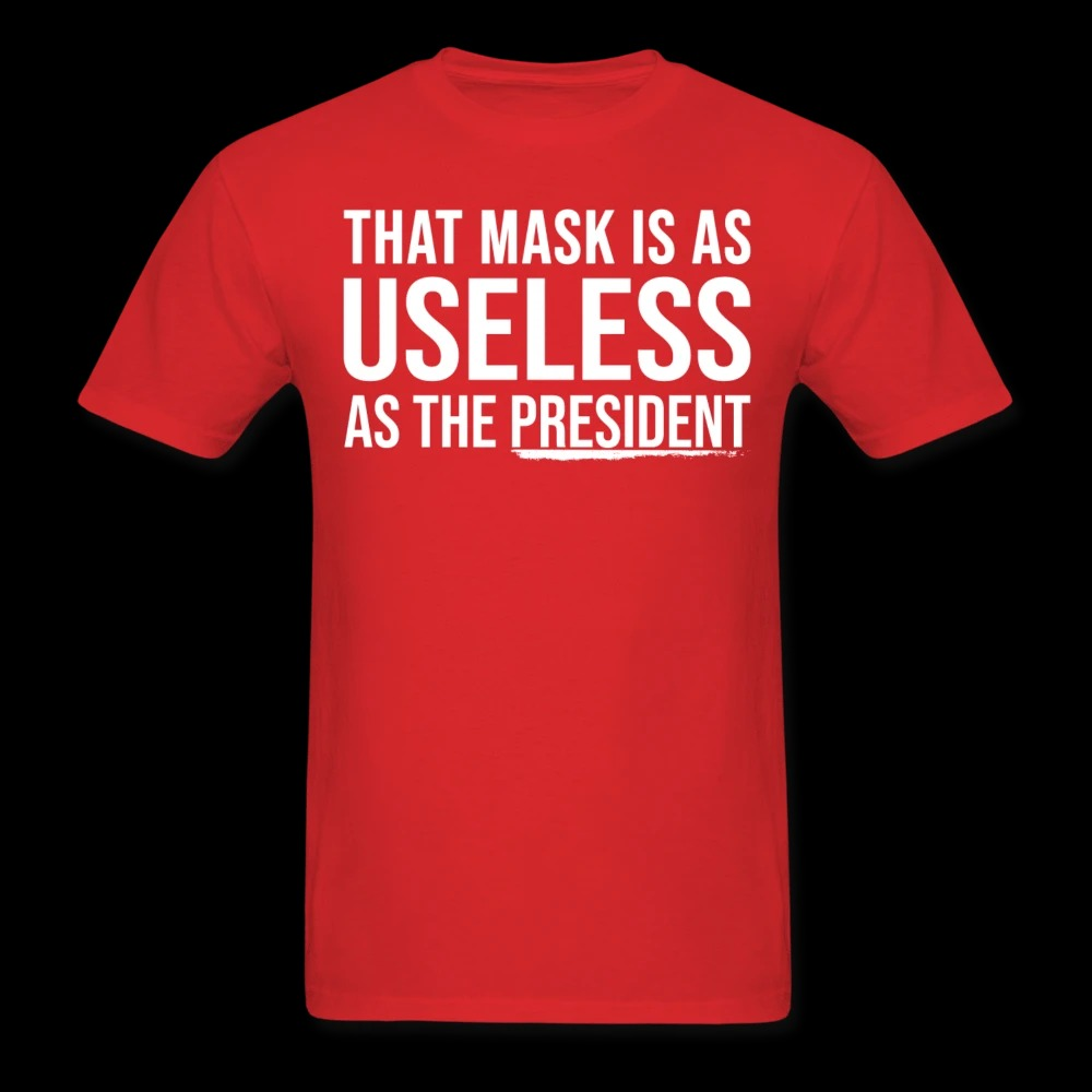 That Mask Is As Useless As The President Shirt1