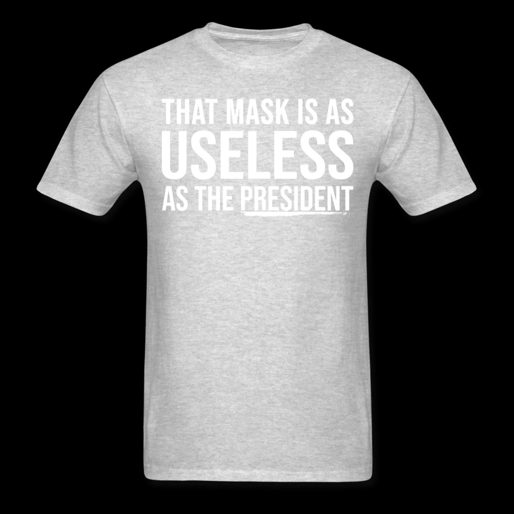That Mask Is As Useless As The President Shirt2