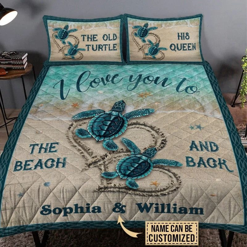 The old turtle his queen I love you custom name quilt bedding set