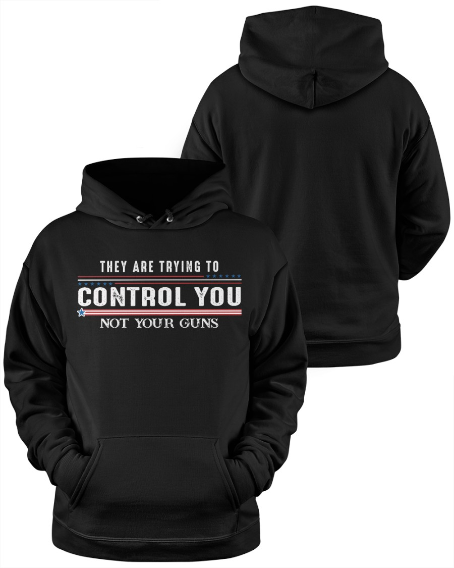 They Are Trying To Control You Not Your Guns Shirt11