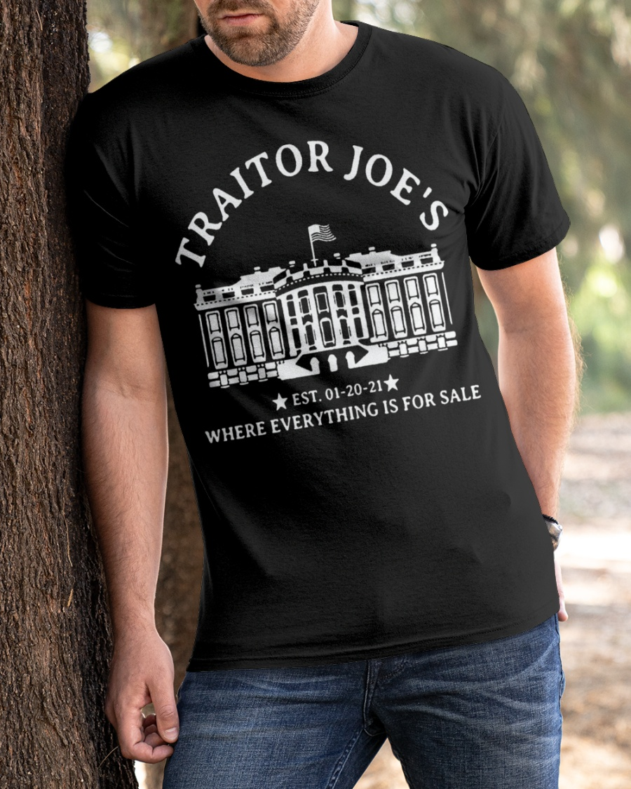 Traitors Joes Where Everything Is For Sale Shirt2